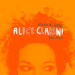 Alice Clarini, Meno di Zero Artist: Alice Clarini Release Date: March 2014 Production: Farfa Voice Festival