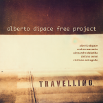 Artist: Alberto Di Pace Free Project, Travelling, Release, February 2014 for Emme Record Label