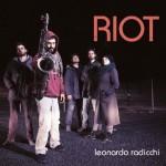 Leonardo Radicchi, Riot Artist: Leonardo Radicchi Release Date: January 2013 Production: Masaboba