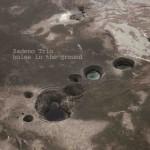 Zadeno, Holes in the ground
