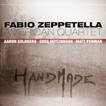 Fabio Zeppetella American Quartet, Handmade - Artist: Fabio Zeppetella - Release Date: July 2012 - Production: Jando Music