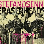 Eraserheads, the new album of Stefano Senni, Recorded and Mixed at Tube Recording Studio