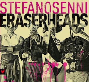 Eraserheads, the new album of Stefano Senni, Recorded and Mixed at Tube Recording Studio